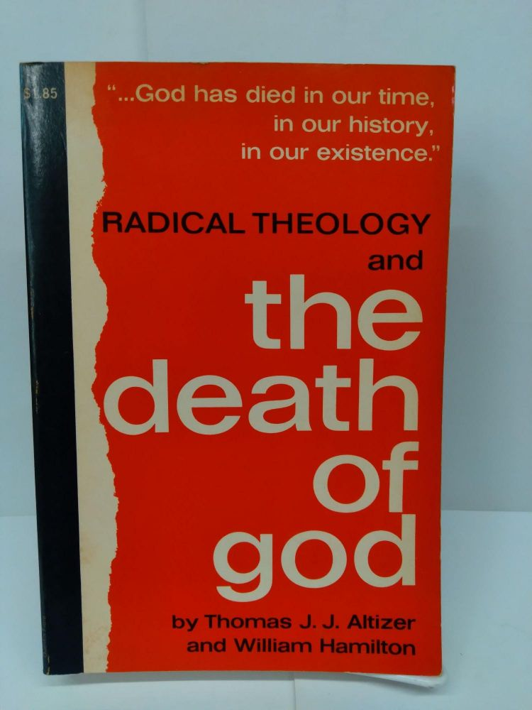 Radical Theology and the Death of God. Thomas Altizer.