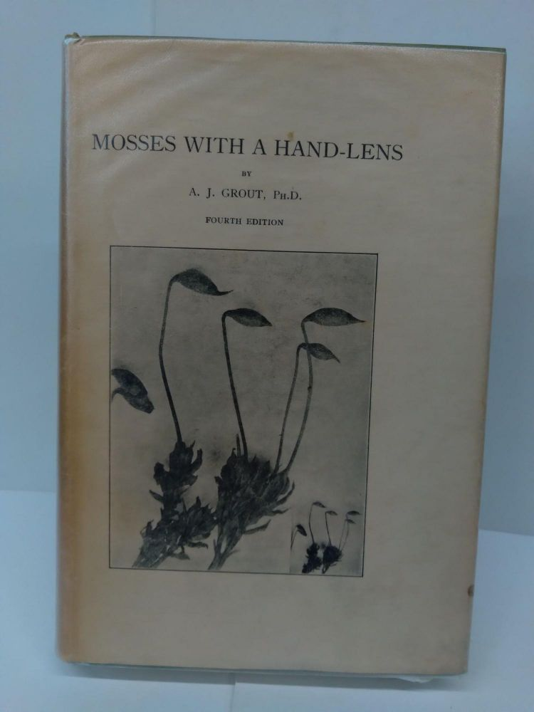 Mosses With A Hand-Lens. A. J. Grout.
