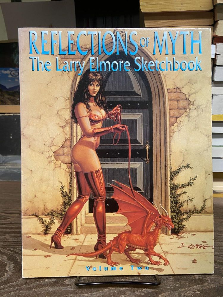 Reflections of Myth: The Larry Elmore Sketchbook, Volume Two. Larry Elmore.