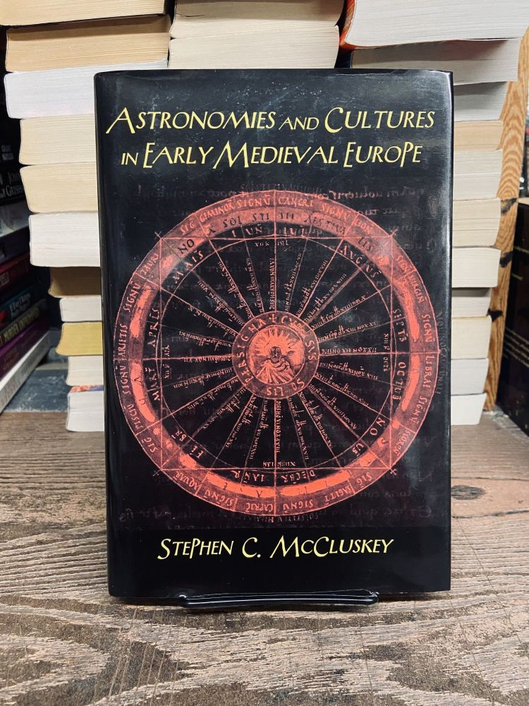 Astronomies and Cultures in Early Medieval Europe. Stephen C. McCluskey.