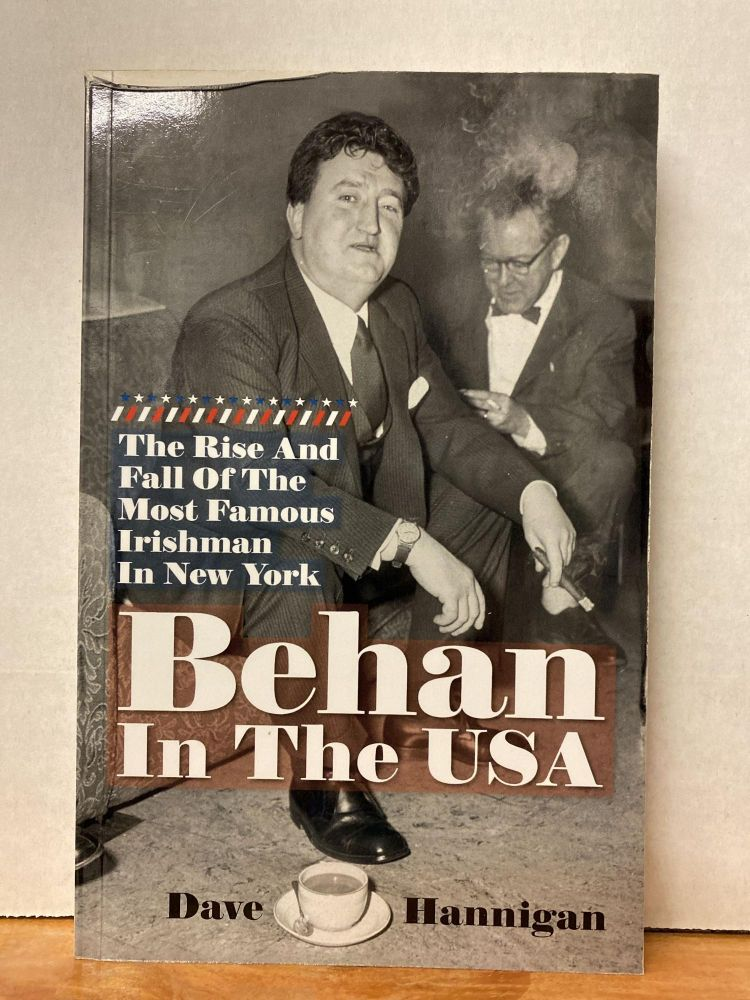 Behan in the USA. Dave Hannigan.