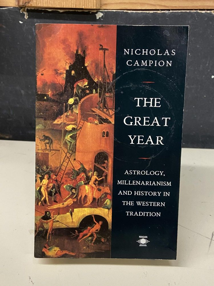The Great Year: Astrology, Millenarianism and History in the Western Tradition. Nicholas Campion.