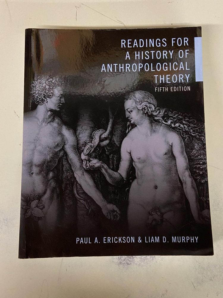 Readings for a History of Anthropological Theory (Fifth Edition). Paul A. Erickson, Liam D. Murphy.