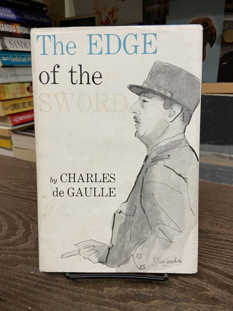 The Edge of the Sword. Charles de Gaulle.