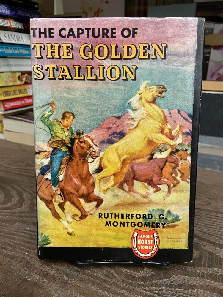 The Capture of the Golden Stallion. Rutherford G. Montgomery.