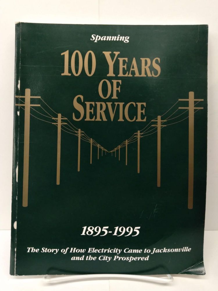 100 Years of Service: Jacksonville Electric Authority 1895-1995