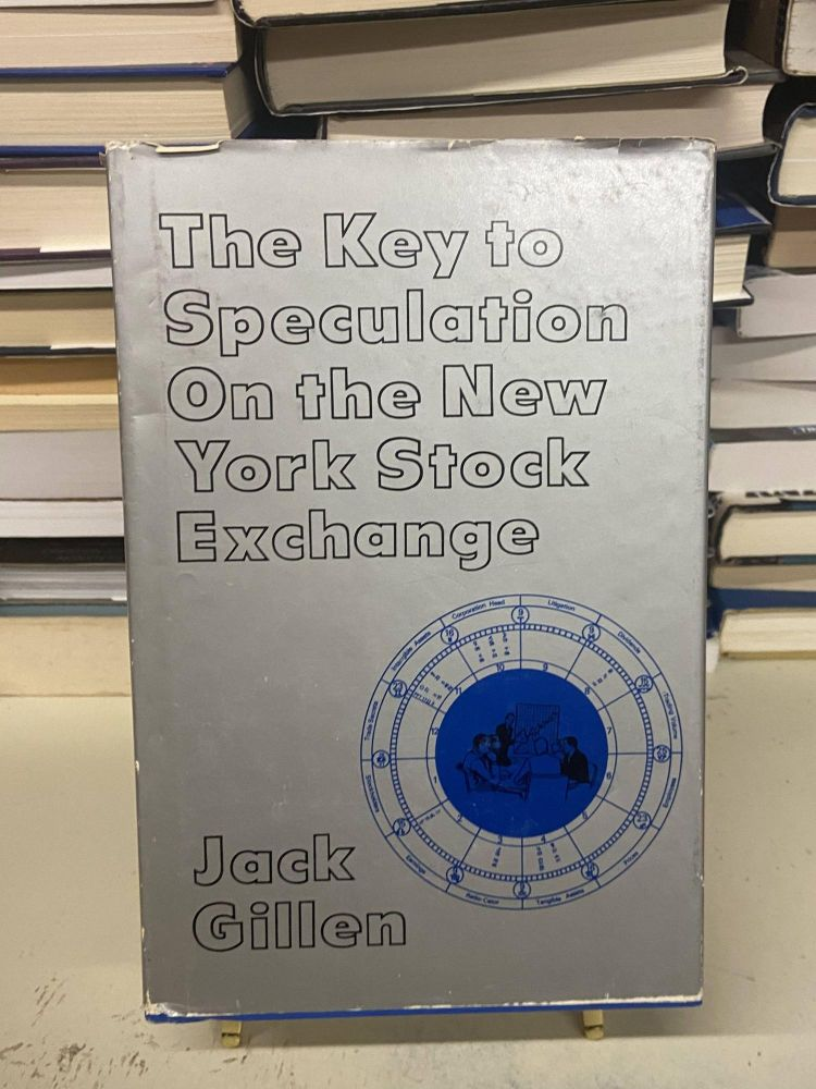 The Key to Speculation on the New York Stock Exchange. Jack Gillen.