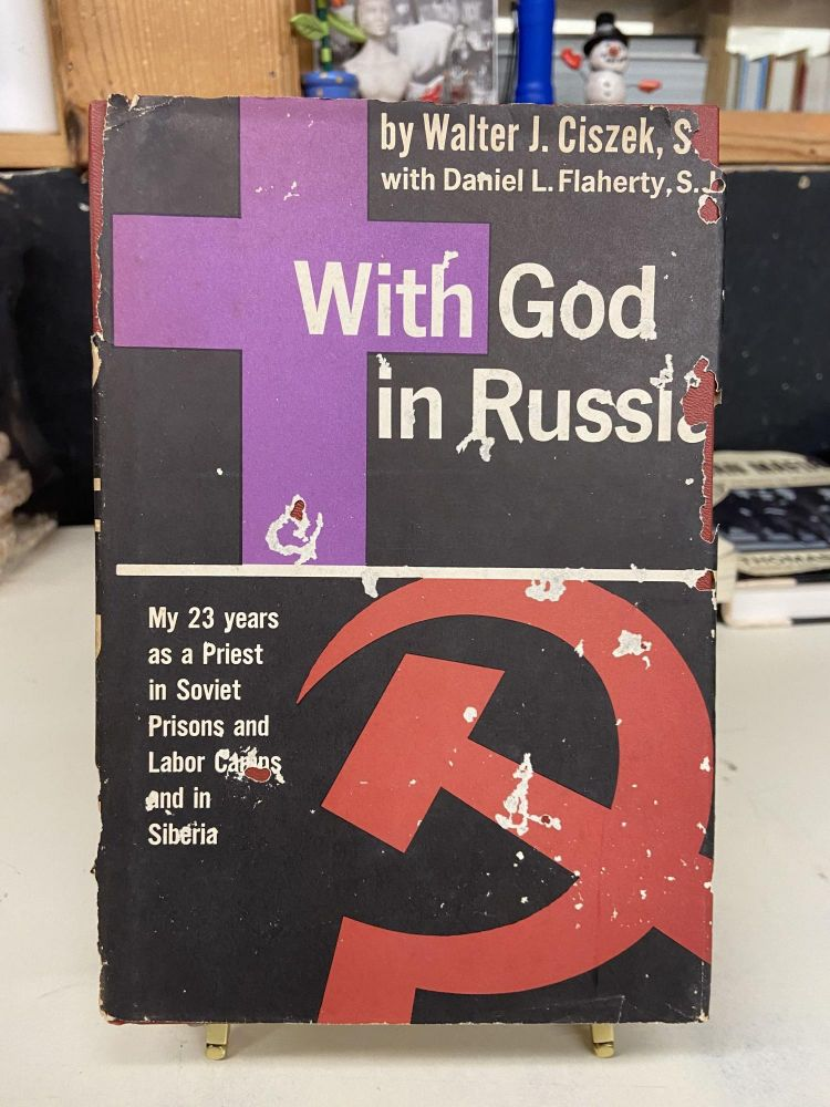 With God in Russia. Walter J. Ciszek.