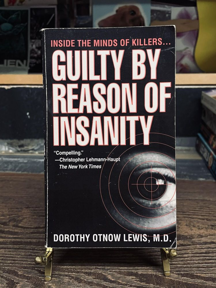 Guilty by Reason of Insanity. Dorothy Otnow Lewis.
