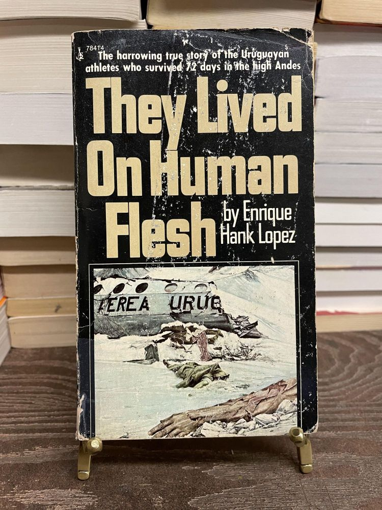 They Lived on Human Flesh. Hank Lopez.