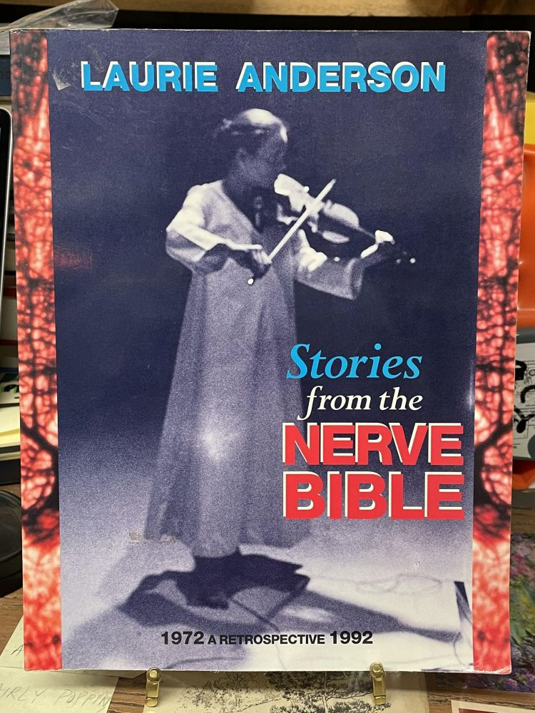 Stories from the Nerve Bible: A Retrospective 1972-1992. Laurie Anderson.
