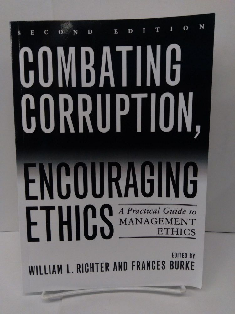 Combating Corruption, Encouraging Ethics: A Practical Guide to Management Ethics. William Richter.