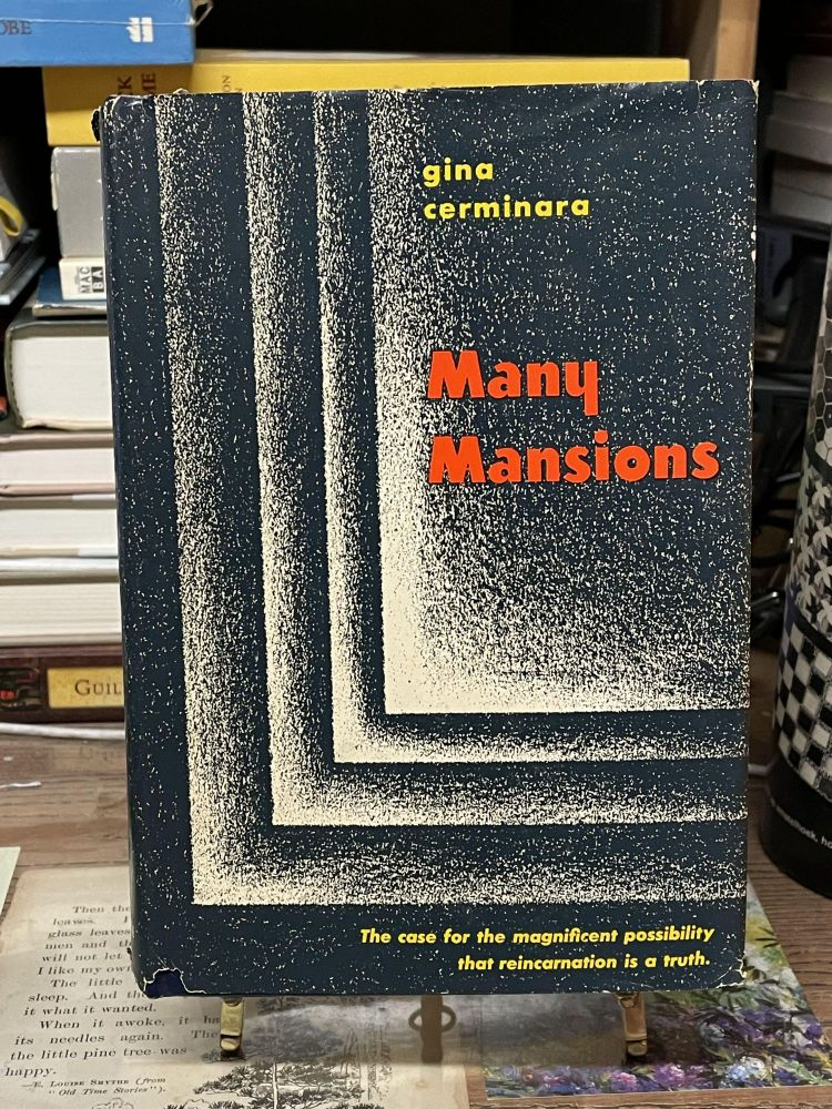 Many Mansions: The Case for the Magnificent Possibility That Reincarnation is a Truth. Gina Cerminara.