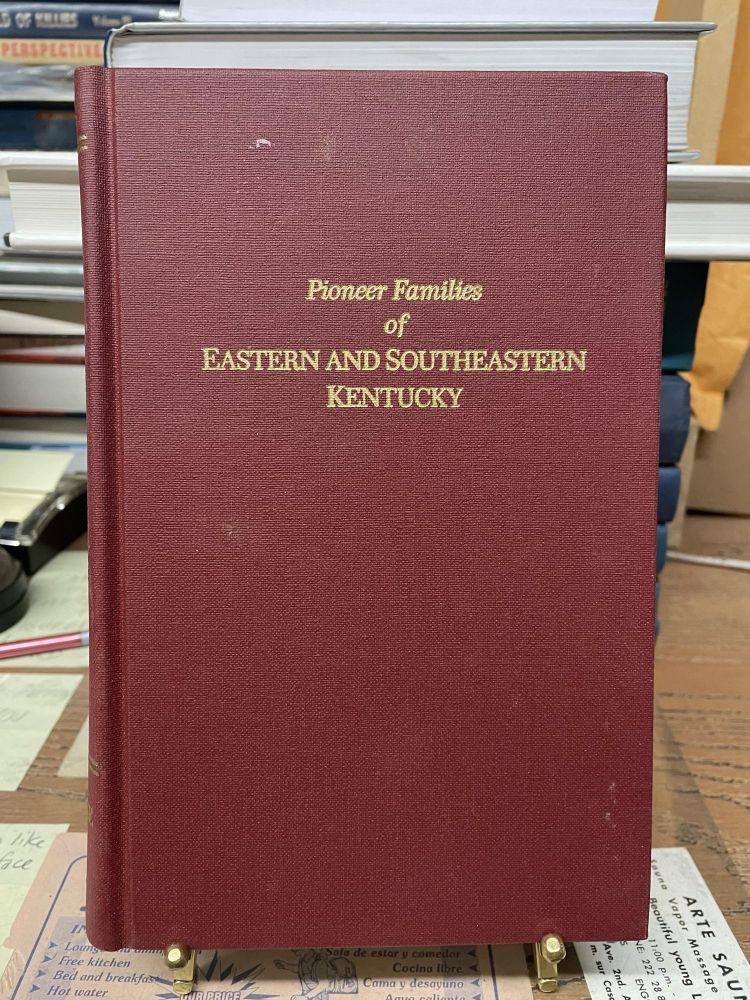Pioneer Families of Eastern and Southeastern Kentucky. William C. Kobe.
