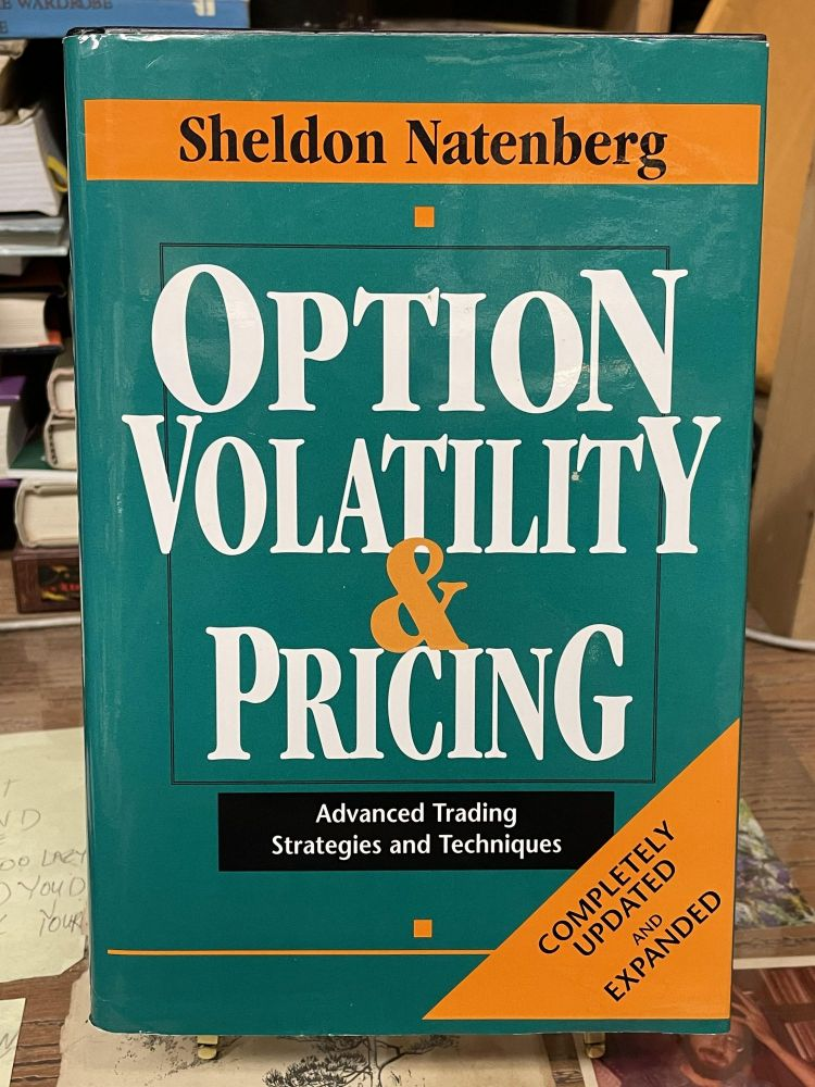Option Volatility & Pricing: Advanced Trading Strategies and Techniques. Sheldon Natenberg.