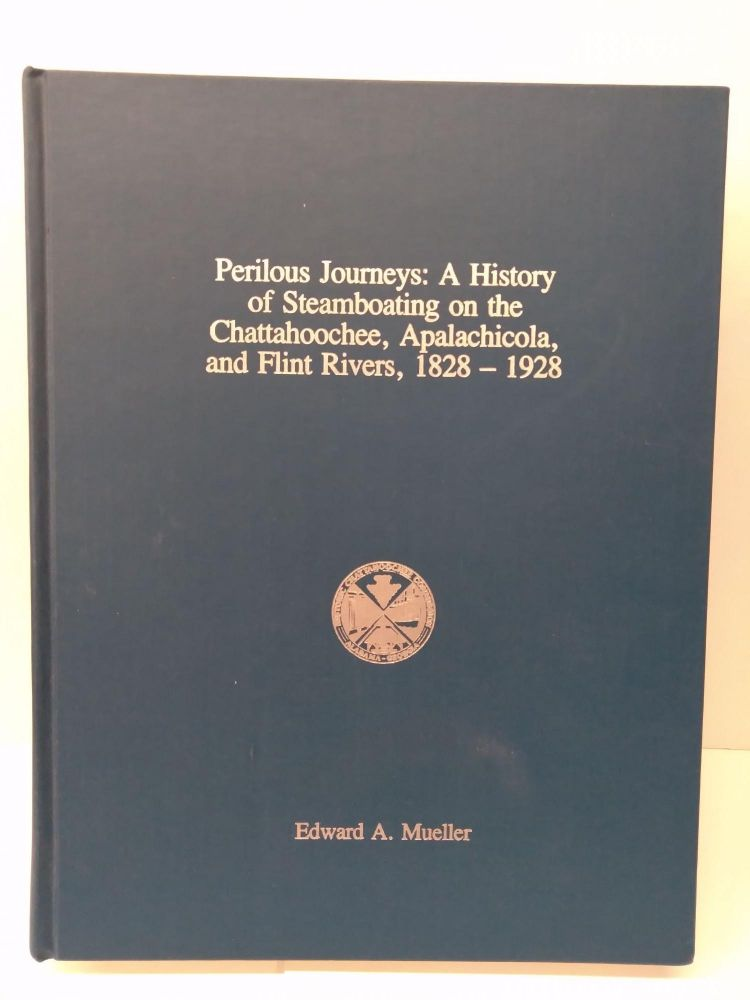 Perilous Journeys: A History of Steamboating on the Chattahoochee, Apalachicola and Flint Rovers, 1828-1928. Edward Mueller.