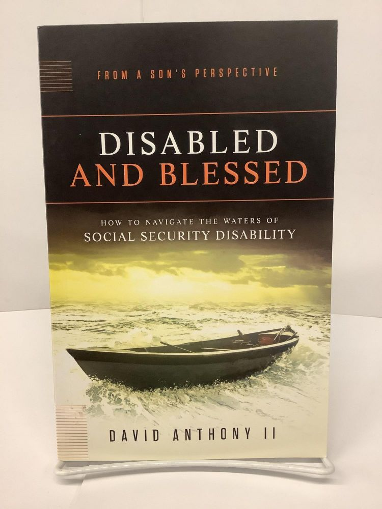 Disabled and Blessed. David II Anthony.
