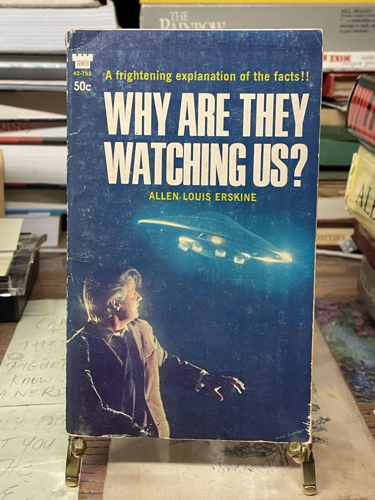 Why Are They Watching Us? Allen Louis Erskine.