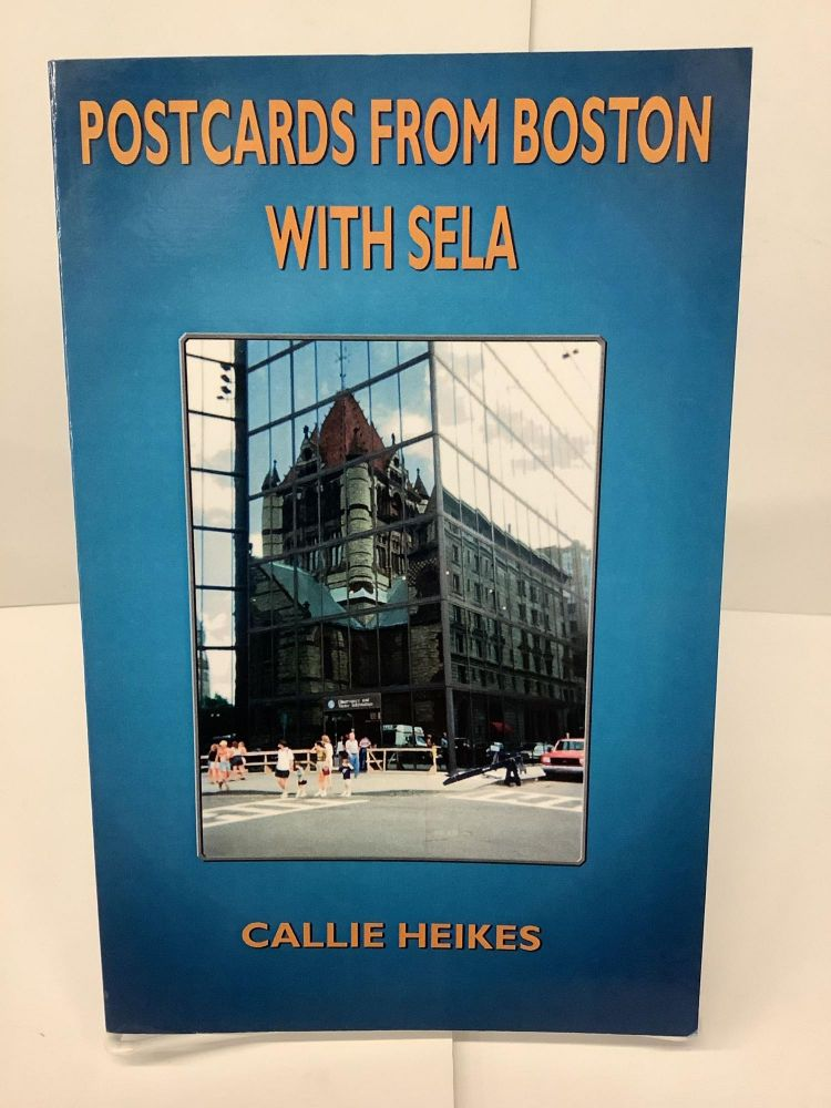 Postcards from Boston with Sela. Callie Heikes.