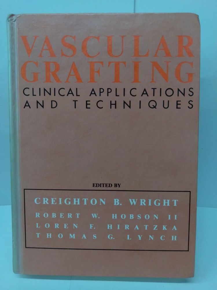 Vascular Grafting: Clinical Applications and Techniques. Creighton Wright.