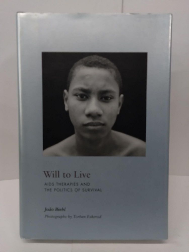 Will to Live: AIDS Therapies and the Politics of Survival. Joao Biehl.
