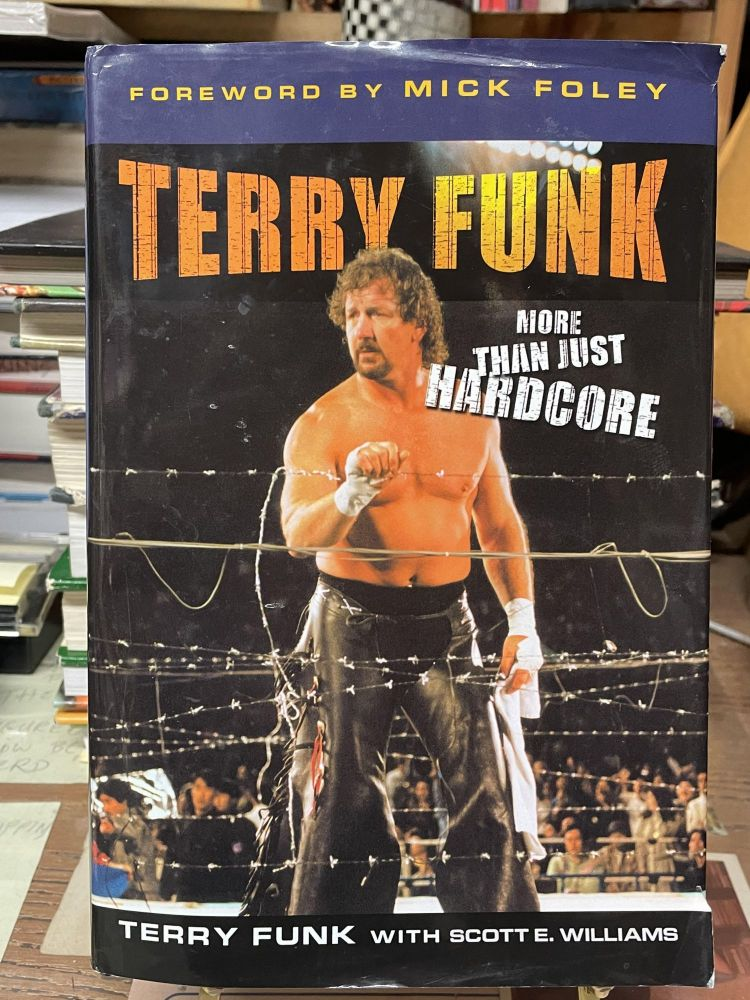 Terry Funk: More Than Just Hardcore. Terry Funk, Scott E. Williams.