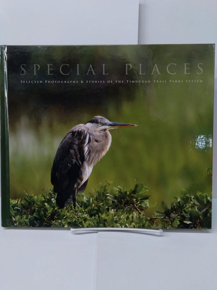 Special Places: Selected Photographs & Sotries of the Timucuan Trail Parks System. Simon Barker-Benifeld.