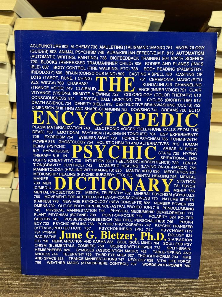 The Encyclopedic Psychic Dictionary. June G. Bletzer.