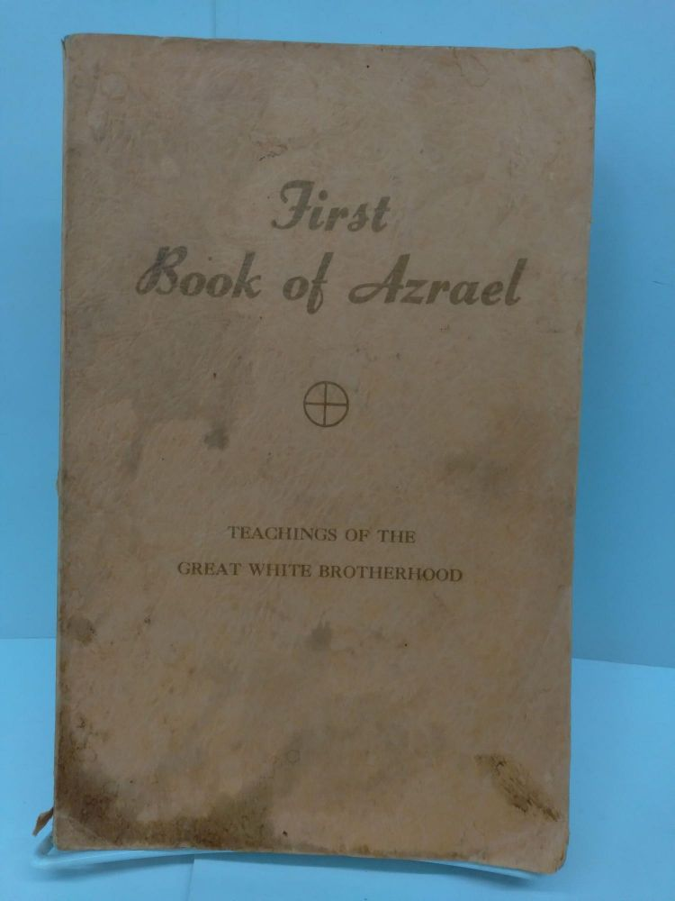 First Book of Azrael: Teachings of the Great White Brotherhood