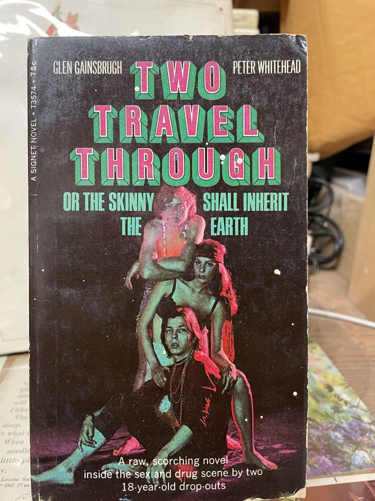 Two Travel Through or the Skinny Shall Inherit the Earth. Glen Gainsbrugh, Peter Whitehead.