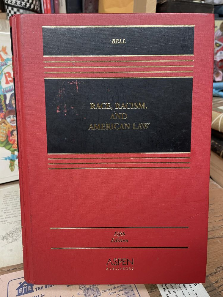 Race, Racism, and American Law (Casebook Series) (Fifth Edition). Derrick A. Bell.
