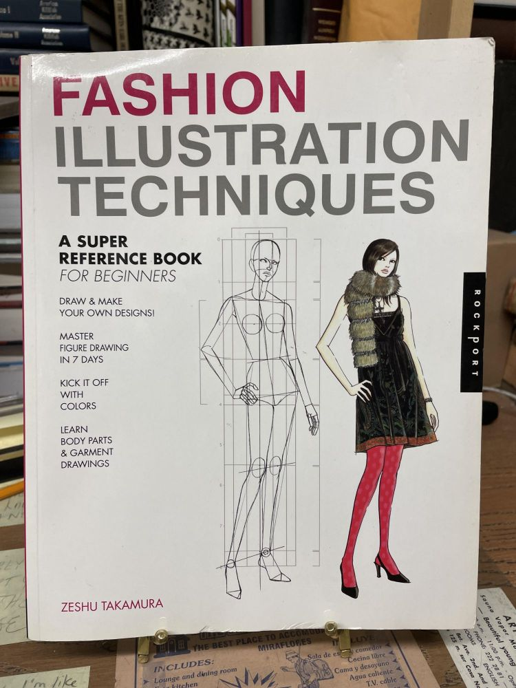 Fashion Illustration Techniques: A Super Reference Book for Beginners. Zeshu Takamura.