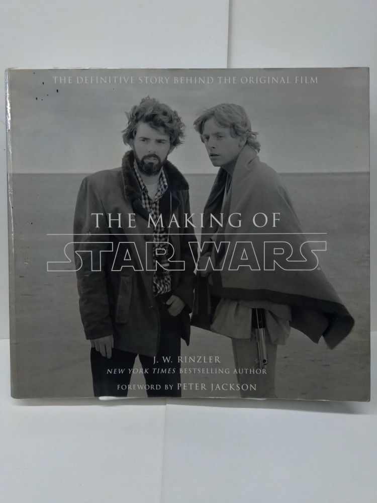 The Making of Star Wars: The Definitive Story Behind the Original Film. J. W. Rinzler.