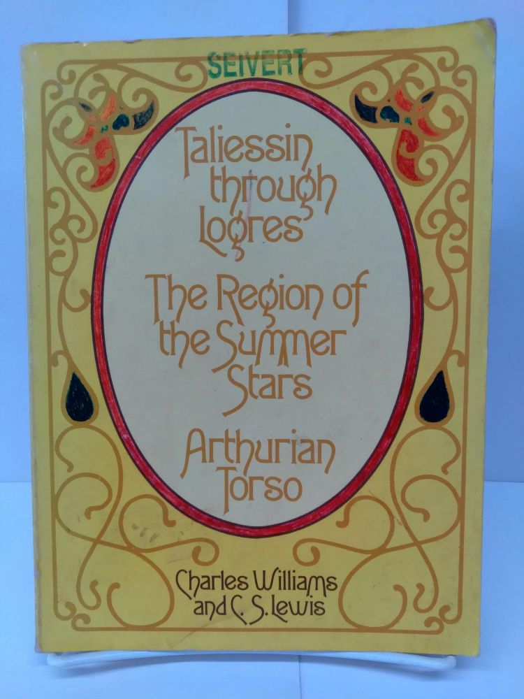 Taliessin through Logres, The Region of the Summer Stars, and Arthurian Torso. Charles Williams.