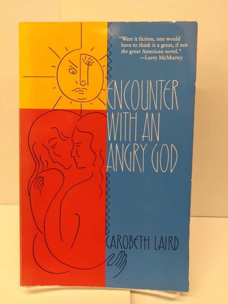 Encounter With an Angry God: Recollections of My Life With John Peabody Harrington. Carobeth Laird.