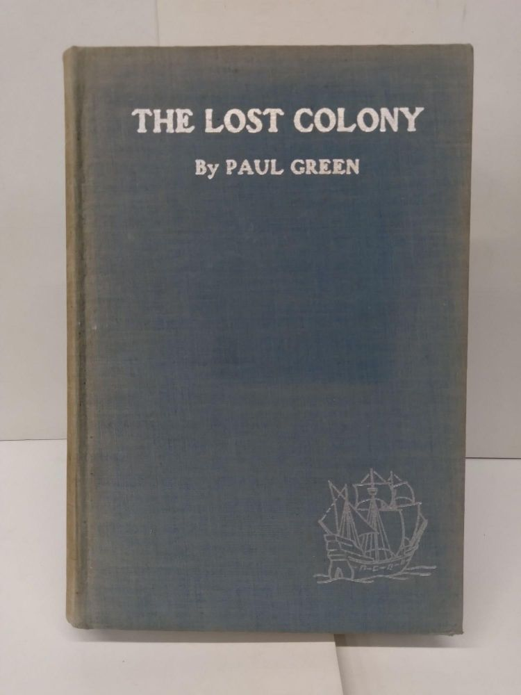 The Lost Colony. Paul Green.