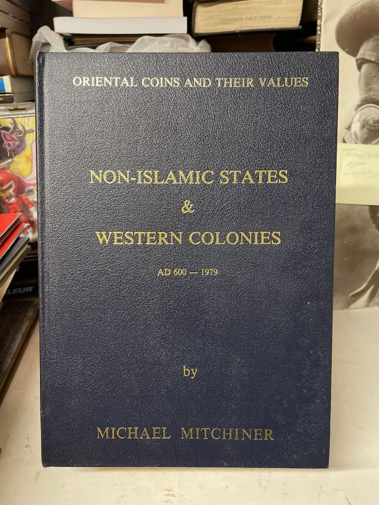 Oriental Coins and Their Values, Vol 3: Non-Islamic States & Western Colonies, AD 600-1979. Michael Mitchiner.