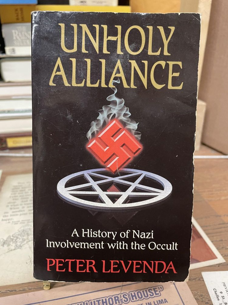 Unholy Alliance: A History of Nazi Involvement with the Occult. Peter Levenda.