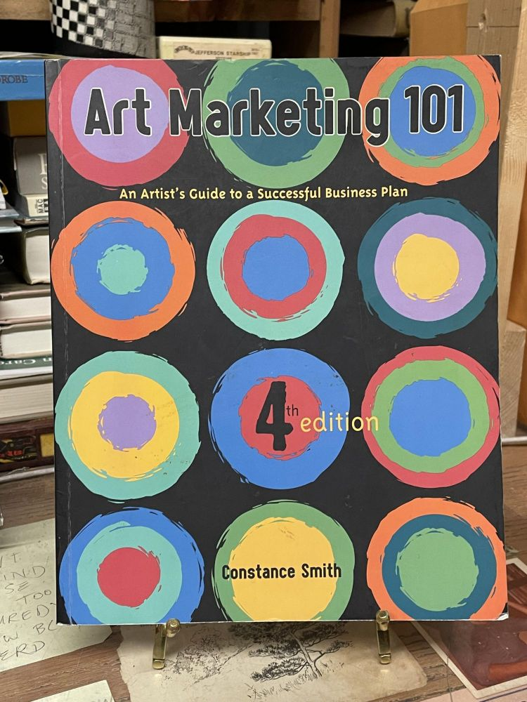 Art Marketing 101: An Artist's Guide to a Successful Business Plan. Constance Smith.