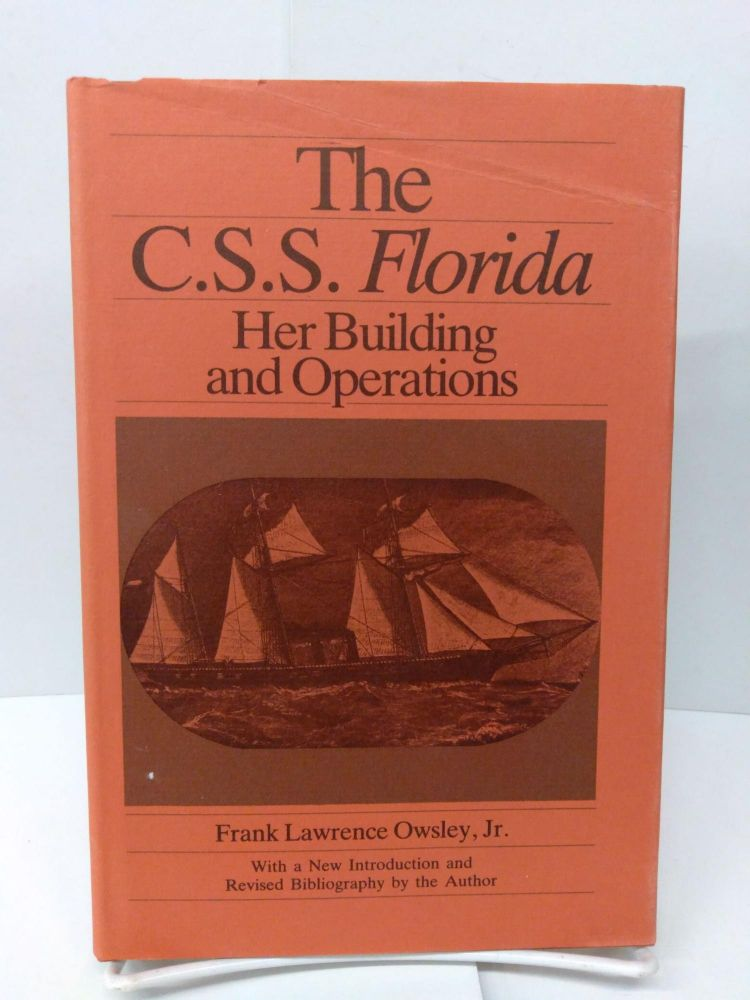 The C.S.S. Florida: Her Building and Operations. Frank Lawrence Owsley.
