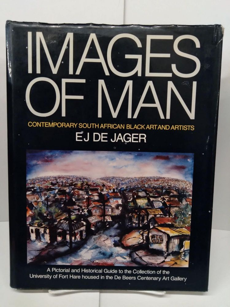 Images of man: Contemporary South African Black Art and Artists. Ej De Jager.