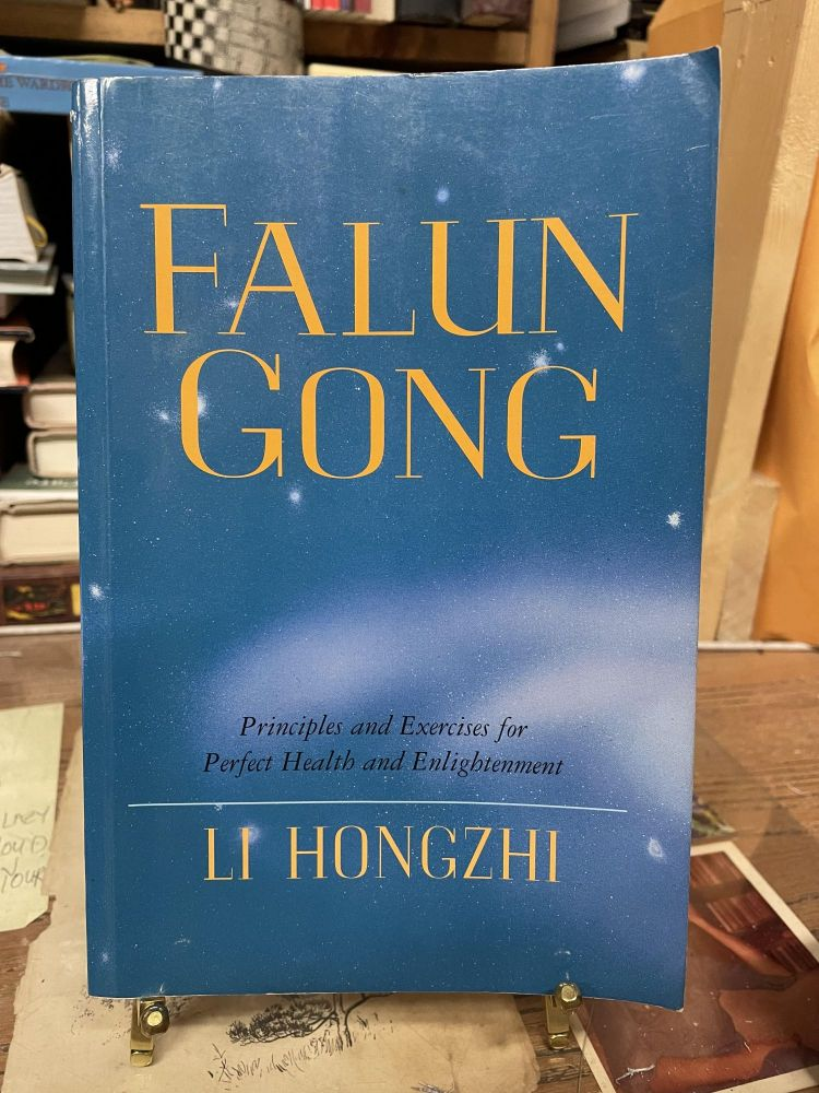 Falun Gong: Principles and Exercises for Perfect Health and Enlightenment. Li Hongzhi.