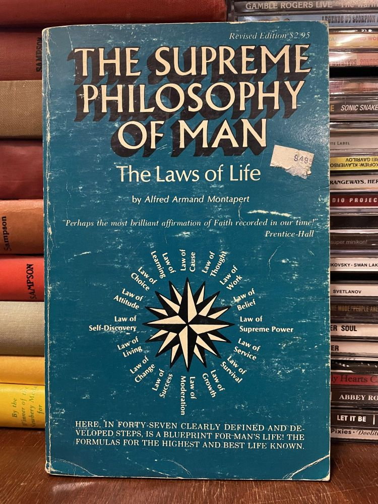 The Supreme Philosophy of Man: The Laws of Life. Alfred Armand Montapert.