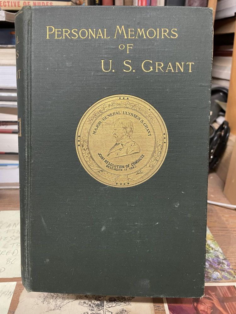 Personal Memoirs of U.S. Grant (Volume I Only)