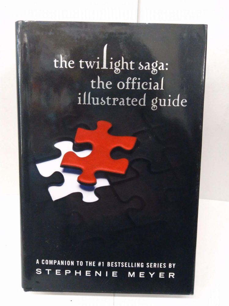 The Twilight Saga: The Official Illustrated Guide. Stephanie Meyer.