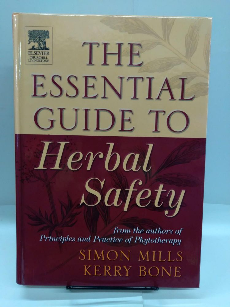 The Essential Guide to Herbal Safety. Simon Mills.