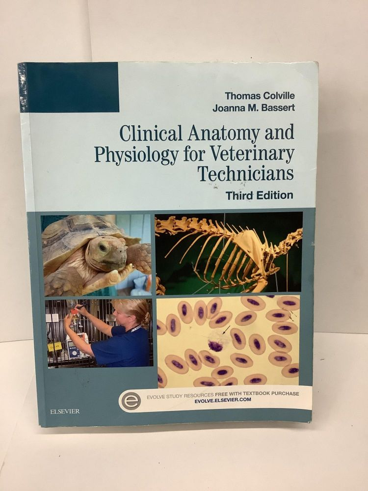 Clinical Anatomy and Physiology for Veterinary Technicians. Thomas Colville, Joanna M. Bassert.