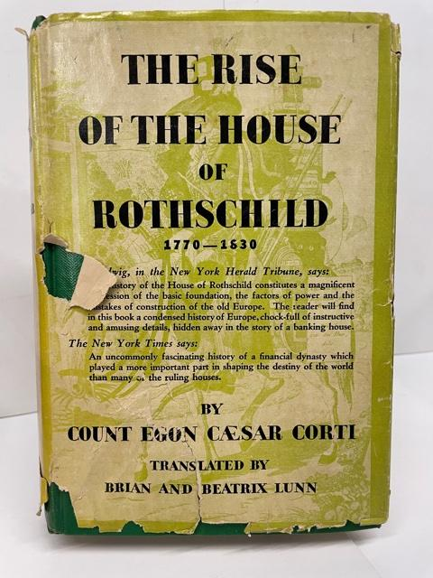 The Rise of the House of Rothschild. Count Egon Caesar Corti.