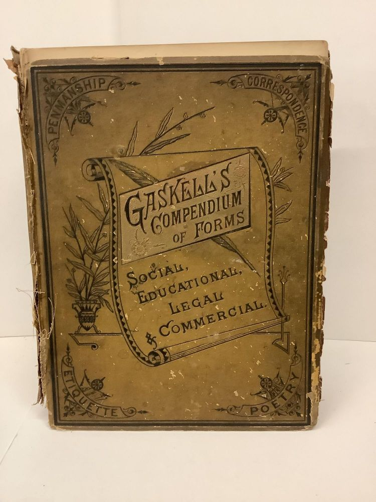 Gaskell's Compendium of Forms: Social, Educational, Legal, and Commercial. G. A. Gaskell.