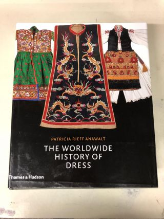 The Worldwide History of Dress (Hardcover). Patricia Rieff Anawalt
